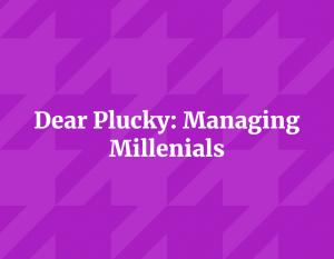 Plucky Managing Millenials